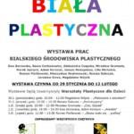 Wystawa prac bialskiego środowiska plastycznego.