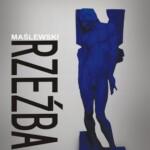 """""""Maślewski – rzeźba"""""""