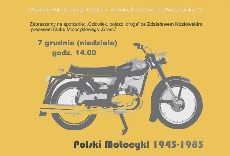 """Zapraszamy naspotkanie: """"Człowiek, pojazd, droga"""" zeZdzisławem Kozłowskim, prezesem Klubu Motocyklowego """"Grom""""."""
