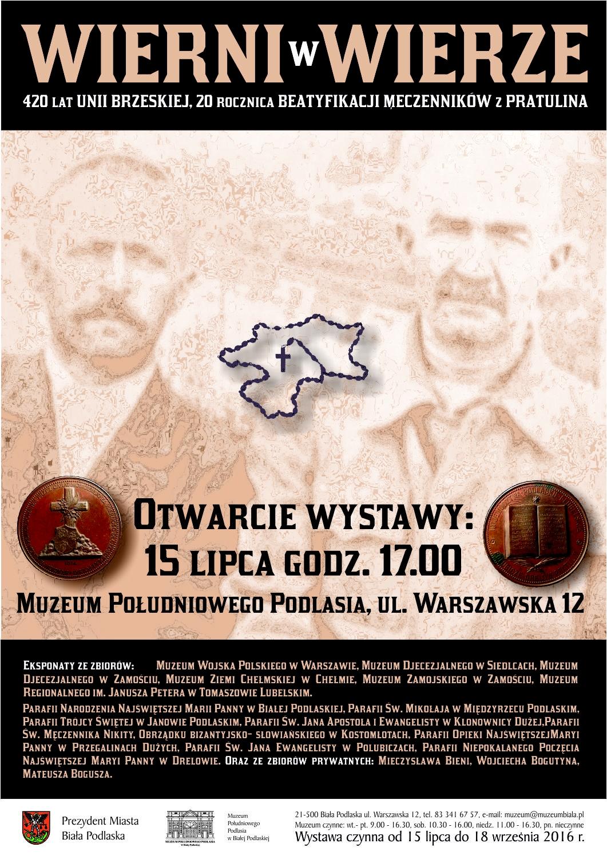 WIERNI WWIERZE. 420 lat Unii Brzeskiej. 20 rocznica  beatyfikacji Męczenników zPratulina.