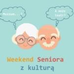 Weekend Seniora zkulturą