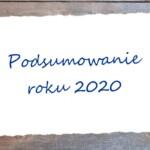 Podsumowanie roku 2020 wmuzeum