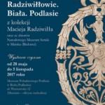 """Wystawa – """"Radziwiłłowie. Biała. Podlasie"""""""