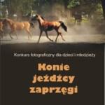 Konkurs fotograficzny –  Konie jeźdźcy zaprzęgi 2020
