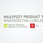 """Głosuj naMuzeum wKonkursie na""""Najlepszy Produkt Turystyczny Województwa Lubelskiego 2021""""."""